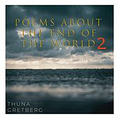 Poems About The End Of The World 2 von Thuna Gretberg
