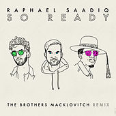 So Ready (The Brothers Macklovitch Remix) by Raphael Saadiq