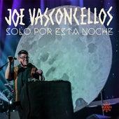 Sólo por Esta Noche (En Vivo) de Joe Vasconcellos