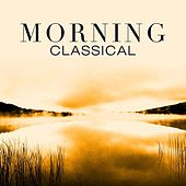 Morning Classical by Various Artists
