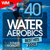 40 Water Aerobics Best Hits 2020 For Fitness & Workout (Unmixed Compilation for Fitness & Workout 128 Bpm / 32 Count) by Workout Music Tv