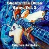 Shakin' The Blues Away, Vol. 2 de Various Artists