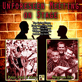Unforeseen Meeting on Stage de The Kingston Trio