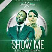 Show Me by Enc