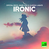 Ironic by Crystal Rock
