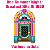 One Summer Night - Greatest Hits Of 1958 by Various Artists
