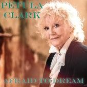 Afraid To Dream de Petula Clark