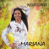 Inexplicável by Mariana
