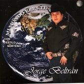Mi Mundo Eres Tu (Con Estilo Norteño) de Jorge Beltrán