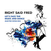 Let's Face The Music And Dance (Electro Swing Mix) by Right Said Fred