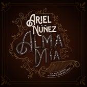 Alma Mía (En Vivo Desde el Gran Teatro del Cibao) de Ariel Nuñez