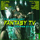 The Greatest Fantasy Tv Themes Ever by Roger Melly