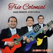 Haciendo Historia de Trio Colonial (Ecuador)