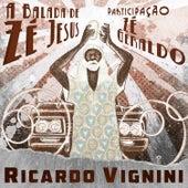 Balada de Zé Jesus de Ricardo Vignini