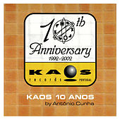 Kaos 10 Anos by António Cunha de Various Artists