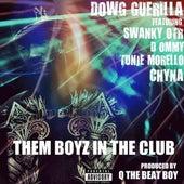 Them Boyz In The Club von Dowg Guerrila