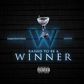 Raised To Be a Winner (feat. Maino) by Iamjoshstone