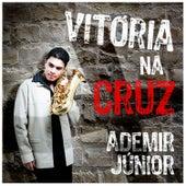 Vitória Na Cruz von Ademir Junior