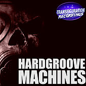 Hardgroove Machines by Various Artists