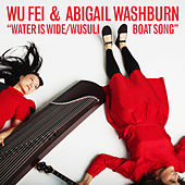 Water is Wide / Wusuli Boat Song de Wu Fei