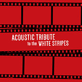 Acoustic Tribute to The White Stripes (Instrumental) by Guitar Tribute Players