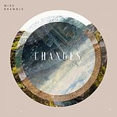 Changes de Mike Bramble