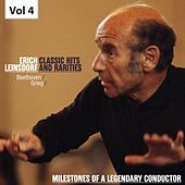 Milestones of a Legendary Conductor: Erich Leinsdorf, Vol. 4 by Erich Leinsdorf