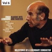 Milestones of a Legendary Conductor: Erich Leinsdorf, Vol. 6 by Erich Leinsdorf