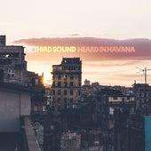 Heard in Havana by Third Sound