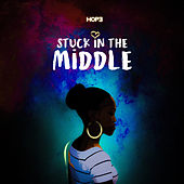 Stuck In The Middle by Hope