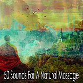 50 Sounds for a Natural Massage von Massage Therapy Music