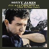 I'll Keep Holding On (Just To Your Love) de Sonny James