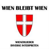 Wien bleibt Wien von Various Artists