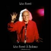 Léo Ferré À Bobino (Remastered 2020) by Leo Ferre