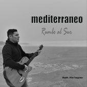 Rumbo al Sur (feat. Pia Legonz) de Mediterraneo