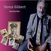 Good Good Man de Vance Gilbert