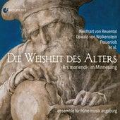 Die Weisheit des Alters: Ars moriendi im Minnesang de Ensemble für frühe Musik Augsburg