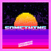 Something van Los Amigos Invisibles