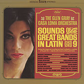 Sounds Of The Great Bands In Latin by Glen Gray and The Casa Loma Orchestra