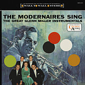 The Modernaires Sing The Great Glenn Miller Instrumentals by The Modernaires