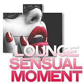 Lounge Sensual Moment de Various Artists