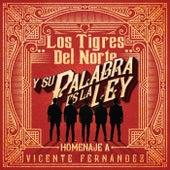Y Su Palabra Es La Ley Homenaje A Vicente Fernández de Los Tigres del Norte