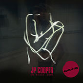 In These Arms (Acoustic) by JP Cooper