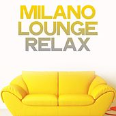 Milano Lounge Relax by Various Artists