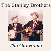 The Old Home by The Stanley Brothers