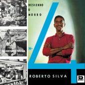 Descendo O Morro Nº 4 de Roberto Silva
