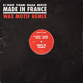 Made In France (Wax Motif Remix) by DJ Snake