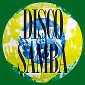 Disco Samba (Brazil Disco Latin Mambo) de Various Artists