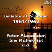 Beliebte Deutsche Schlager 1961 und 1962 von Various Artists