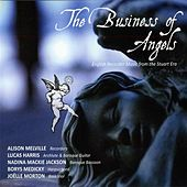 The Business of Angels: English Recorder Music from the Stuart Era von Various Artists